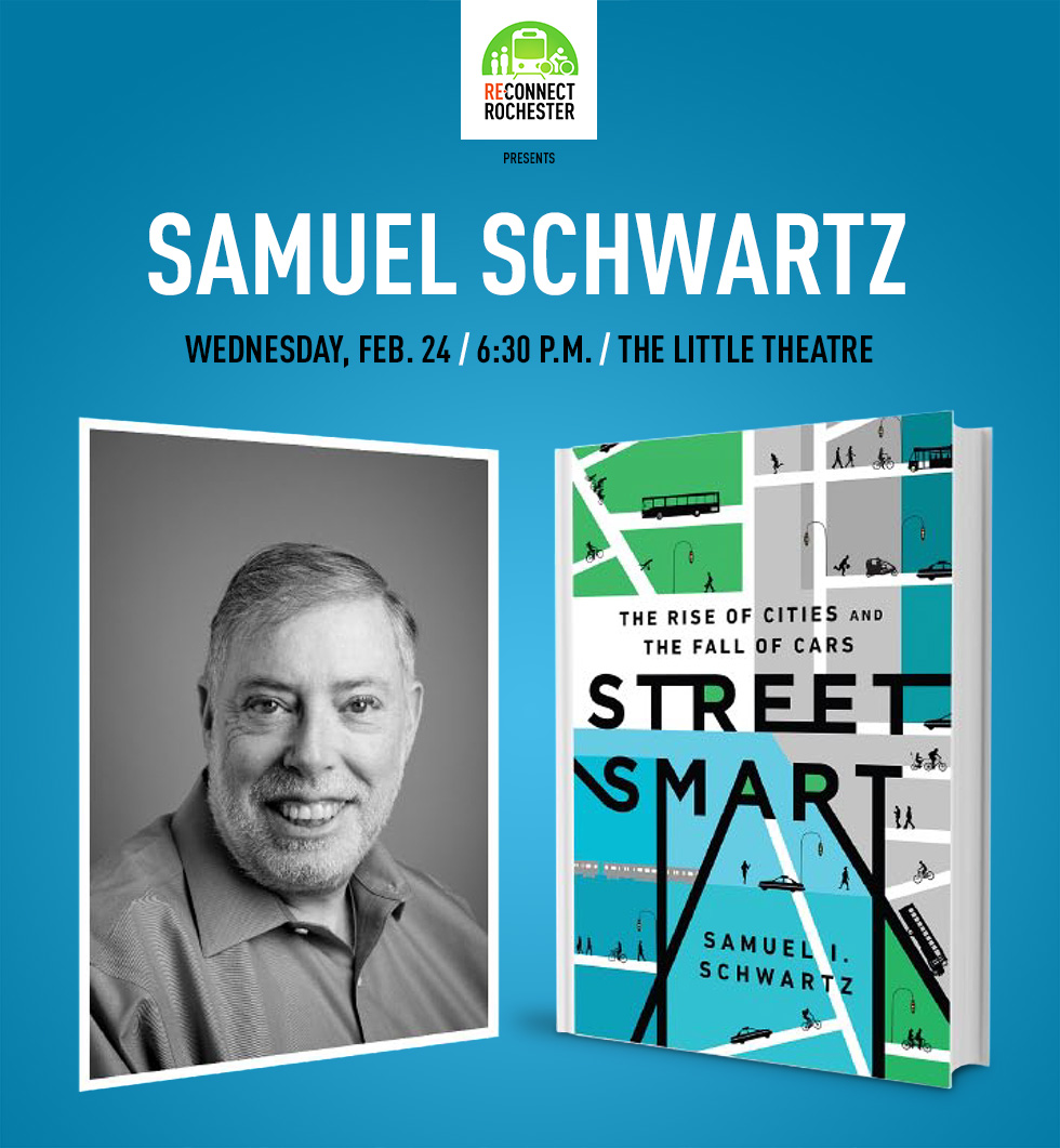 On Wednesday, February 24, Reconnect Rochester will bring transportation expert Samuel Schwartz to Rochester.